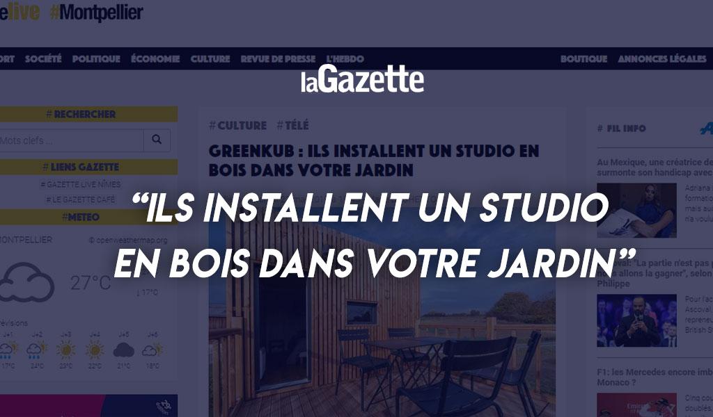 Greenkub la gazette montpellier studio en bois jardin