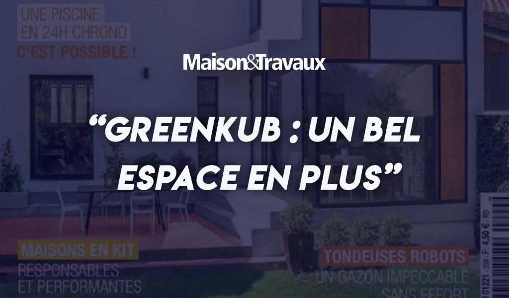 Greenkub dans maison et travaux
